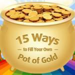 15 Ways to Fill Your Own Pot of Gold [Infographic]
