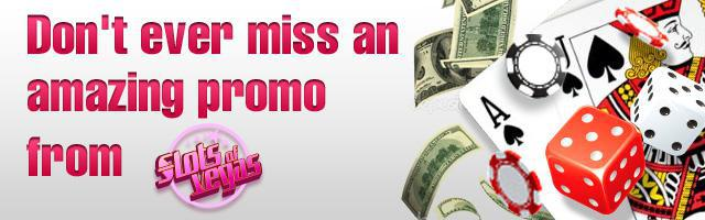 Don't miss Slots of Vegas email promotions