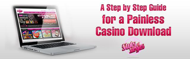 A Step by Step Guide for a Painless Casino Download