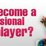 Should You Become a Professional Casino Player