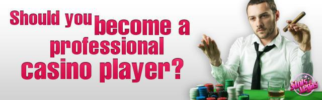 should-you-become-a-professional-casino-player