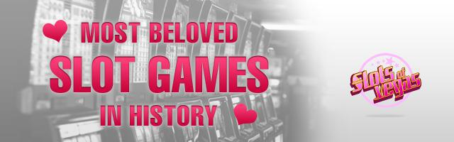 Most Beloved Slot Games in Slots of Vegas History