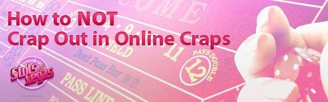 How to NOT Crap Out in Online Craps