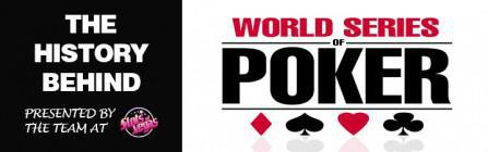 The History Behind  the World Series of Poker
